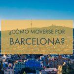 ¿Cómo moverse por Barcelona?